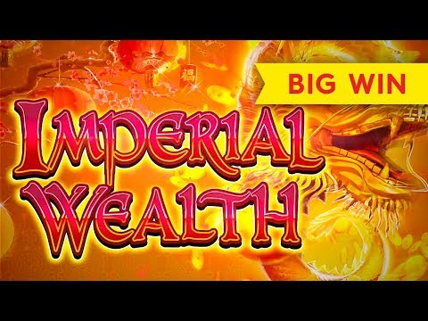 SURPRISE BIG WIN! Imperial Wealth Slot - ALL FEATURES, NICE!