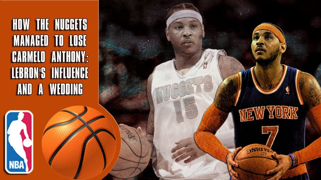 how-the-nuggets-managed-to-lose-carmelo-anthony-lebron-s-influence-and-a-wedding