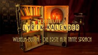 7. Januar - Lyrik Kalender / Wilhelm Busch - Die erste Alte Tante sprach