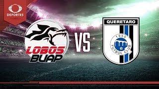 Previo Lobos BUAP vs Querétaro | Clausura 2019 - Jornada 7 | Televisa Deportes