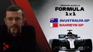 Bahreyn & Avustralya GP, Mercedes vs Ferrari I Serhan Acar'la Formula 1x1
