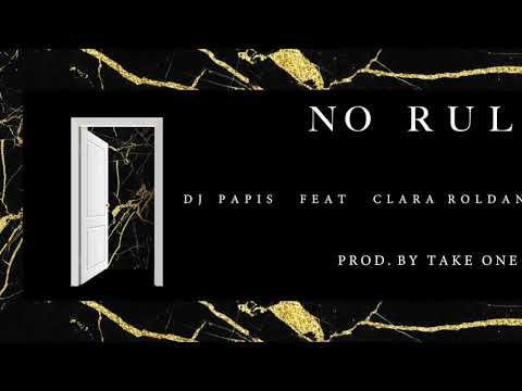 Dj Papis Feat Clara Roldan & Chris Tyrone   No Rules. Prod By Take One.