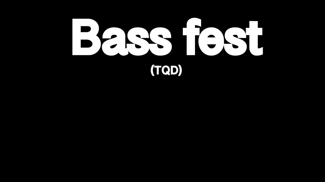 Bass fest (tqd)