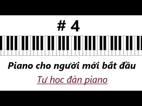#4 Tự Học Đàn Piano [ Piano Cho Người Mới Bắt Đầu ]