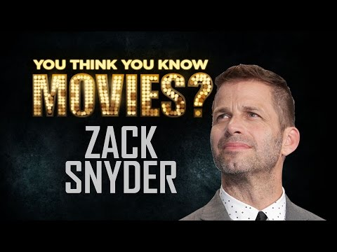 Zack Snyder - You Think You Know Movies?