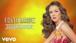 Edith Márquez - Llamarada  (En Vivo)