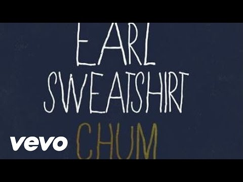 Earl Sweatshirt - Chum (Audio)
