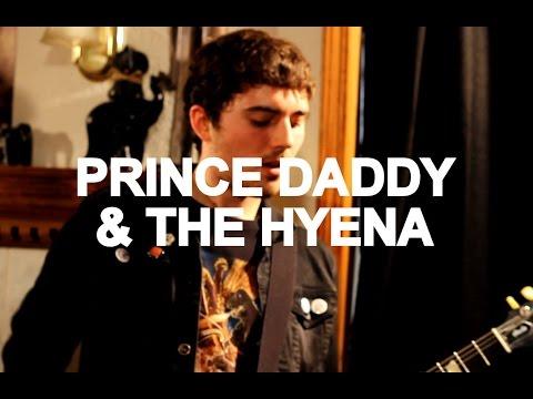 Prince Daddy \u0026 The Hyena - \