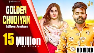 RAJ MAWER - GOLDEN CHUDIYAN | Prabh Grewal | New Haryanvi Song 2019 Haryanvi Songs | HR Desi