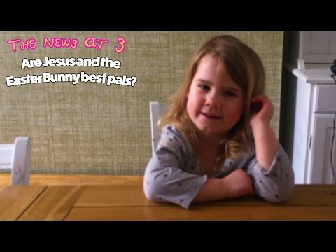 Easter: A Scottish three year old's take...