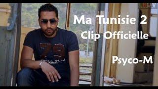 Psyco-M - {Ma Tunisie 2} Clip Officielle
