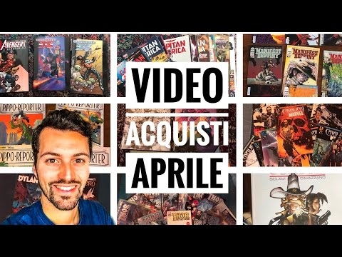 VIDEO ACQUISTI FUMETTI APRILE 2017 - #ESCILI