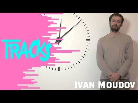Ivan Moudov - Tracks ARTE