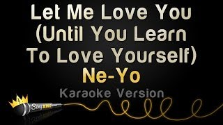 Ne-Yo - Let Me Love You (Until You Learn to Love Yourself) (Karaoke Version)
