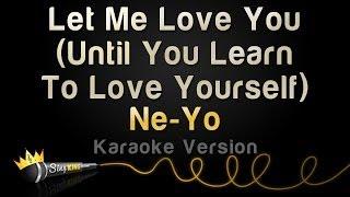Ne-Yo - Let Me Love You (Until You Learn to Love Yourself) (Karaoke Version)