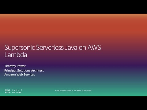 AWS Summit Online ASEAN 2020 | Supersonic Serverless Java on AWS Lambda