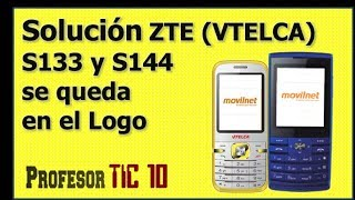Solución efectiva al error VTELCA se queda en logo | Error ZTE S133/S144  it stays in soon