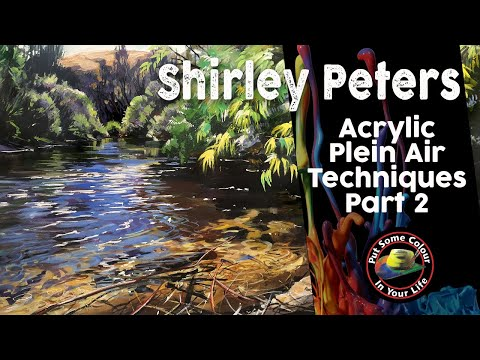 Plein Air Acrylic Painting Techniques - Part 2 with Shirley Peters | Colour In Your Life