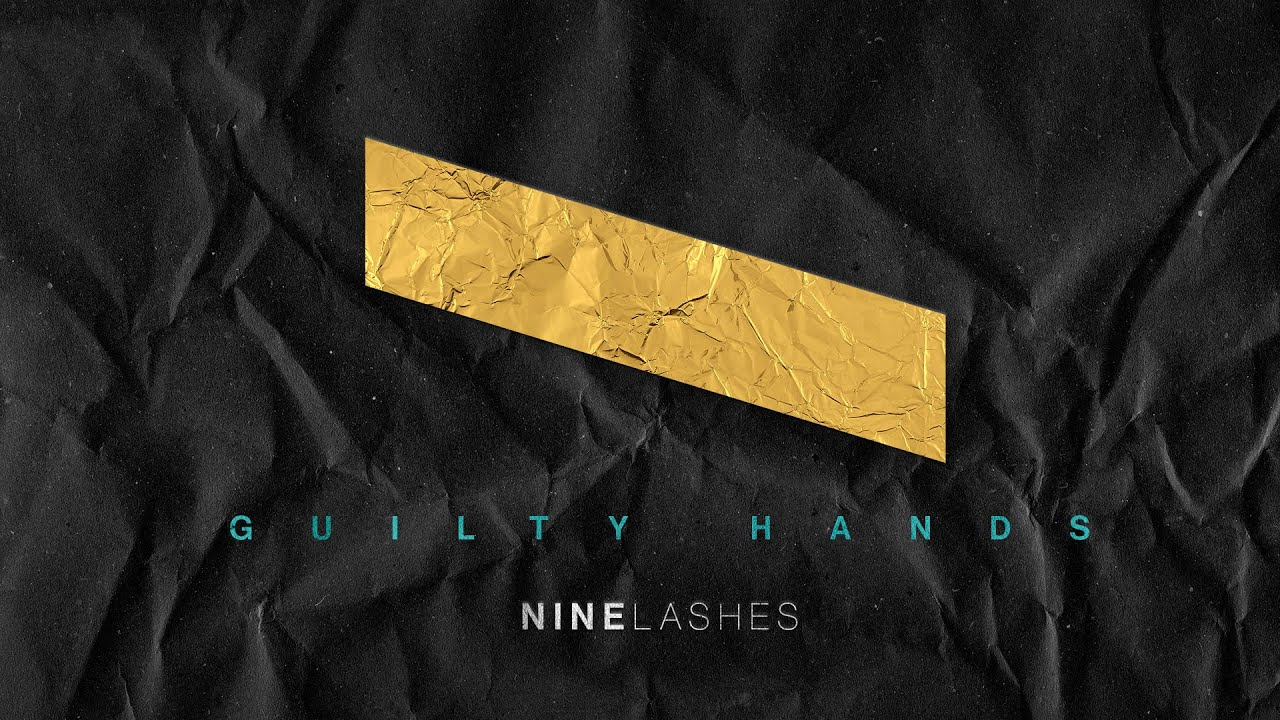NINE LASHES - Guilty Hands (Official Lyric Video)
