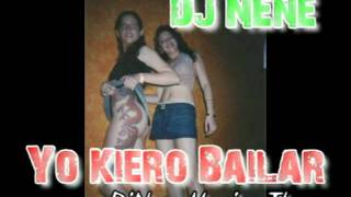 Yo Kiero Bailar Mix - Dj Nene Ft. Ivi Quee