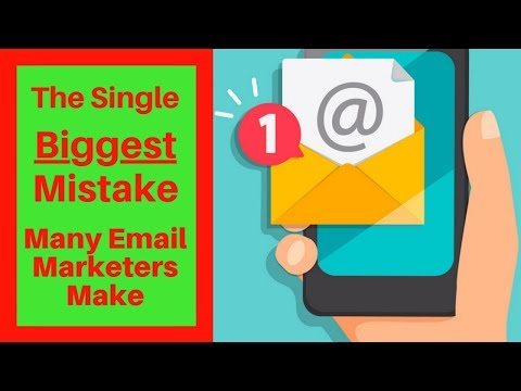 How To Email Marketing (The Single Biggest Mistake Many Email Marketers Make)