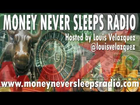 Money Never Sleeps Radio with Louis Velazquez – Feb 17, 2018