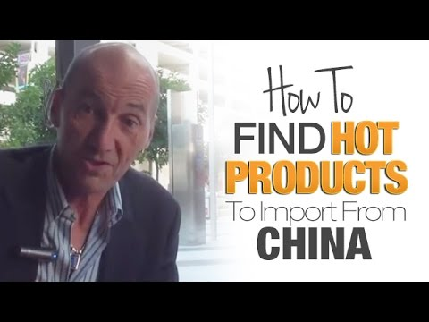 Import Export - How To Find Hot Products To Import From China