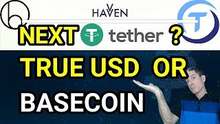 TETHER WHATS NEXT? TRUE USD BASECOIN HAVVEN (2018)  EPISODE 27