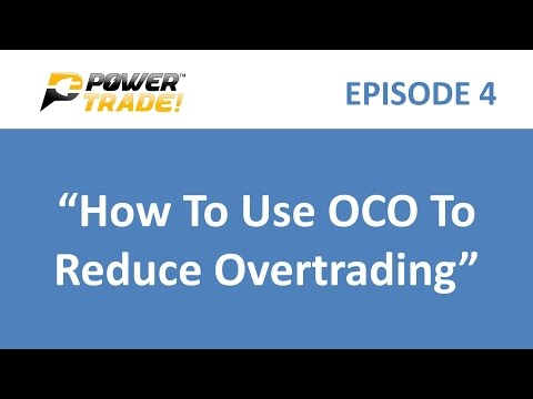 """How To Use OCO To Reduce Overtrading"" - PowerTrade! (Episode 4)"