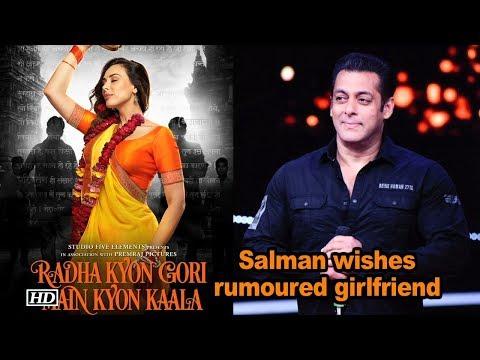 Salman wishes LUCK to rumoured girlfriend Iulia Vantur   Radha Kyon Gori Main Kyon Kaala