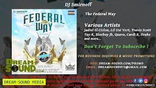 Dj Smirnoff The Federal Way Trap, Dancehall Mixtape 2018.mp3