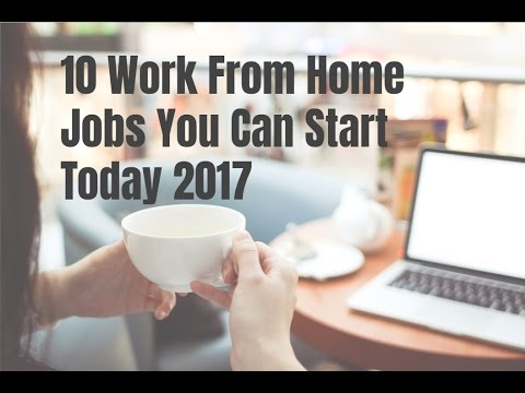 10 Work From Home Jobs You Can Start Today 2017