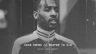 Coca Vango - Scared To Die