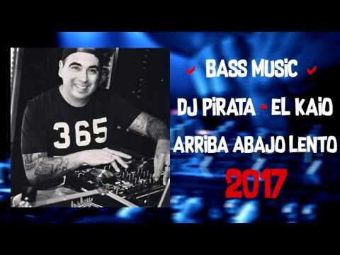 Dj Pirata - Arriba Abajo Lento (Mi Gente) 2017   Bass Music