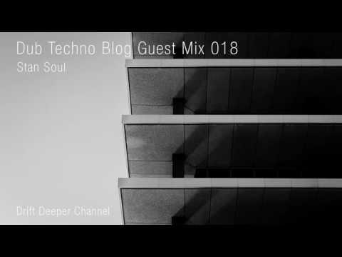Dub Techno Blog Guest Mix 018 - Stan Soul