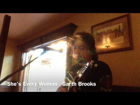 She's every woman - Garth Brooks