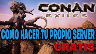 COMO HACER TU SERVIDOR DE CONAN EXILES EN TU PC 2018
