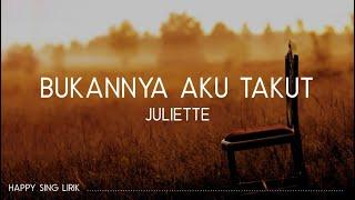 Download Juliette - Bukannya Aku Takut (Lirik)