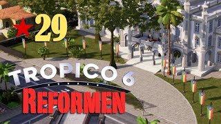 Let's Play Tropico 6 #29: Reformeifer (deutsch / Sandbox)