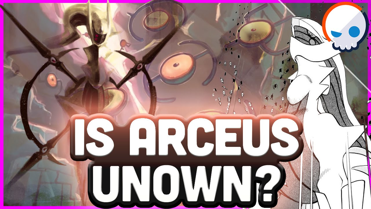 Pokemon Theory Arceus And The Power Of The Unown Gnoggin Youtube