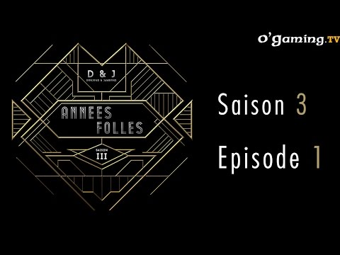 D&J - Les années folles - Episode premier