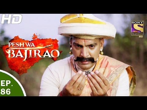 Peshwa Bajirao - पेशवा बाजीराव - Ep 86 - 22nd May, 2017