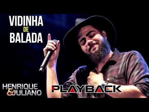 Henrique e Juliano - Vidinha de Balada  Play Back