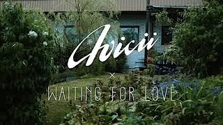 Avicii - Waiting F๐r Love 10 hours