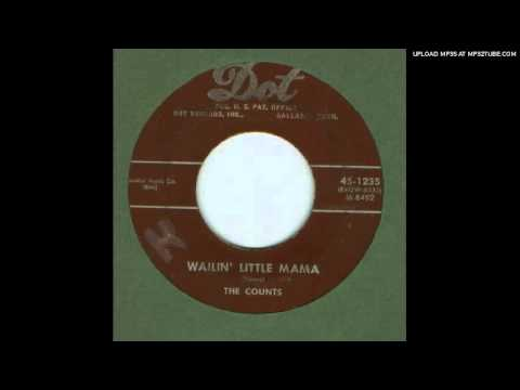 Counts, The - Wailin' Little Mama - 1955