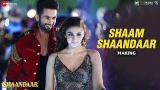 Shaam Shaandaar - Making | Shaandaar | Shahid Kapoor & Alia Bhatt | Amit Trivedi