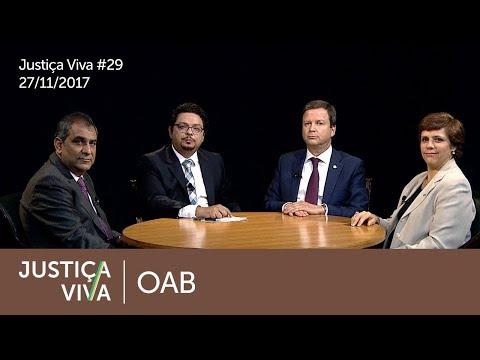 Justiça Viva #29 - OAB (27/11/2017)