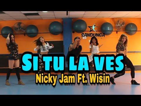 Si Tú La Ves - Nicky Jam Ft Wisin # Coreografia SANDUNGA