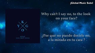 ♡ Kygo | Stay (feat. Maty Noyes) | (Lyrics & Sub. Español) ♡