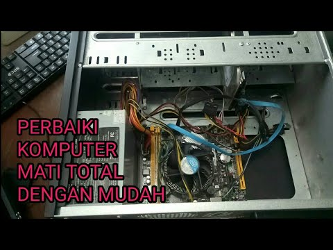 cara memperbaiki komputer/cpu yang mati total #005#